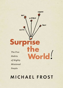 Surprise the World by Michael Frost (9781631465161) - PaperBack - Religion & Spirituality Christianity
