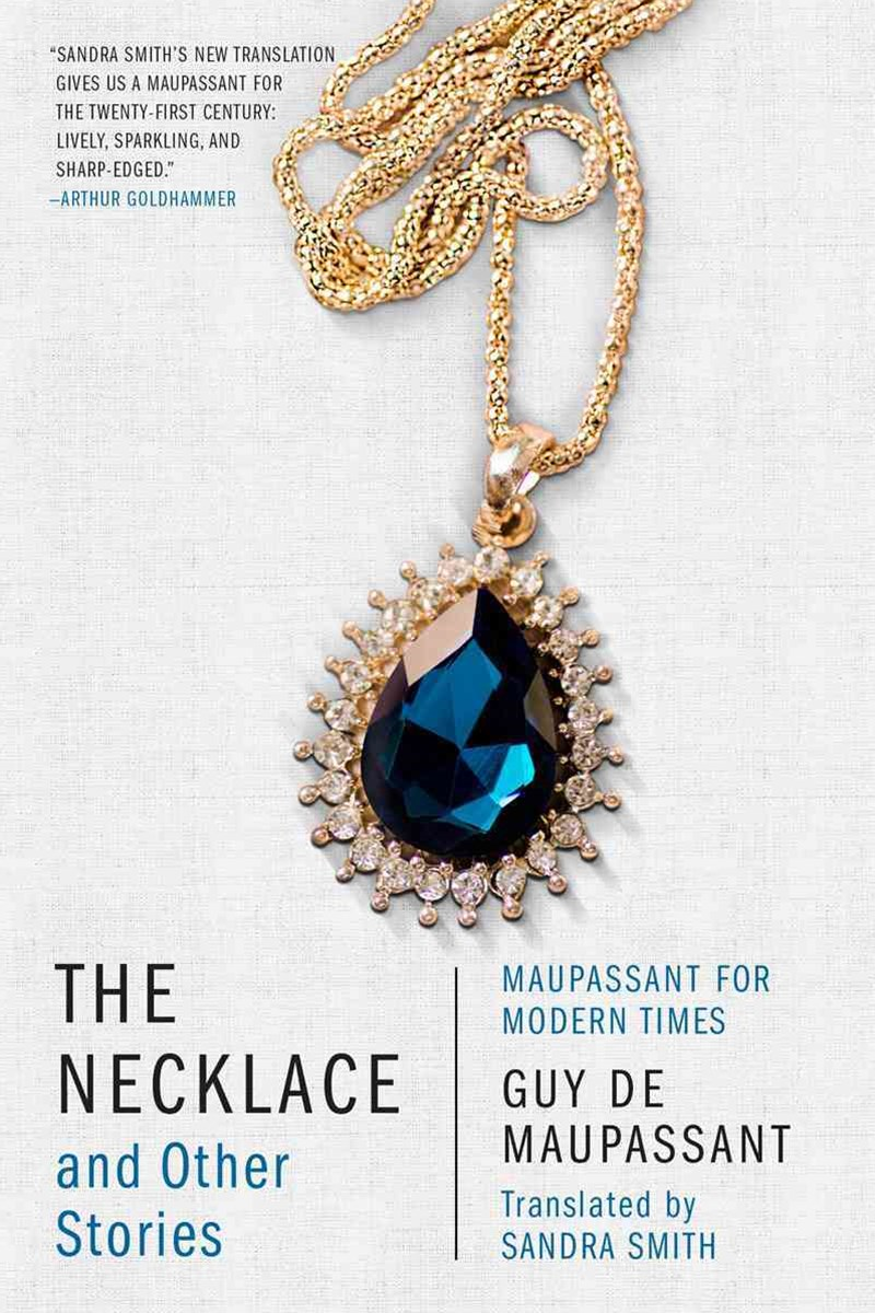 The Necklace and Other Stories Maupassant for Modern Times