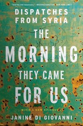 Morning They Came For Us - Dispatches from Syria