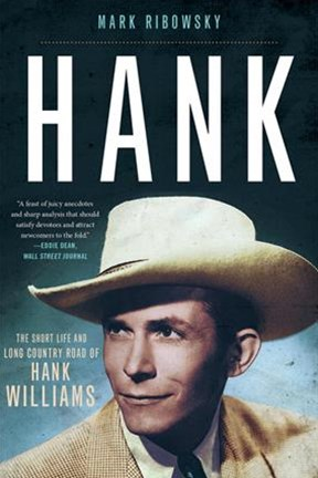 Hank the Short Life and Long Country Road of Hank Williams