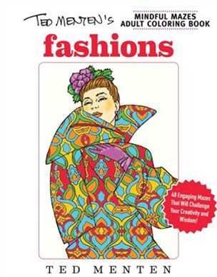 Ted Menten's Mindful Mazes Coloring Book - Fashions