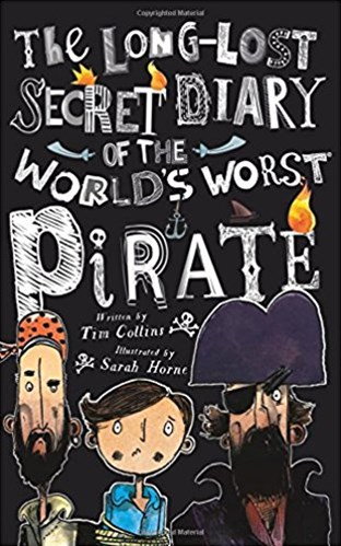 The Long Lost Diary of the Worlds Worst Pirate