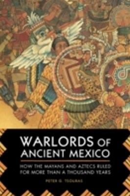 Warlords of Ancient Mexico