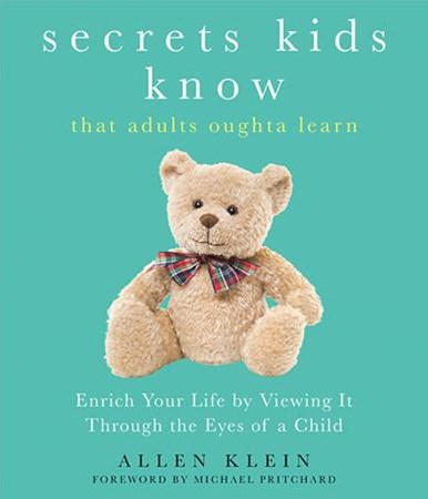 Secret KidsKnow That Adults Oughta Learn
