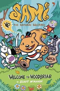 Sami the Samurai Squirrel 1 by Scoot Mcmahon, Franco, Art Baltazar (9781632293534) - PaperBack - Children's Fiction Intermediate (5-7)