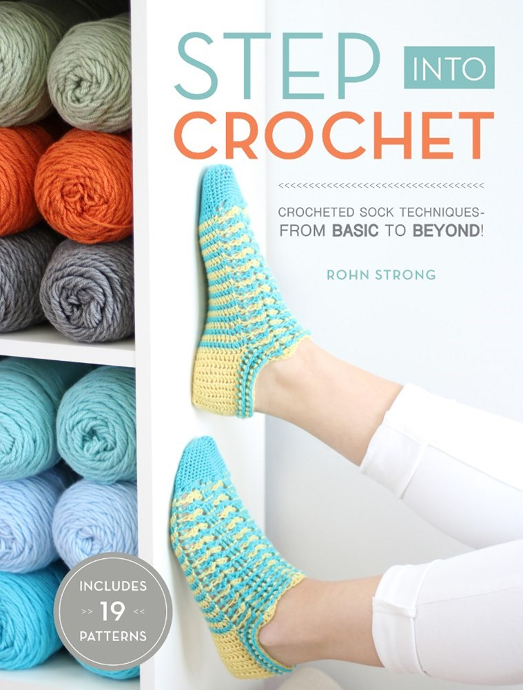 Step into Crochet: Crochet Sock Techniques - From Basic to Beyond