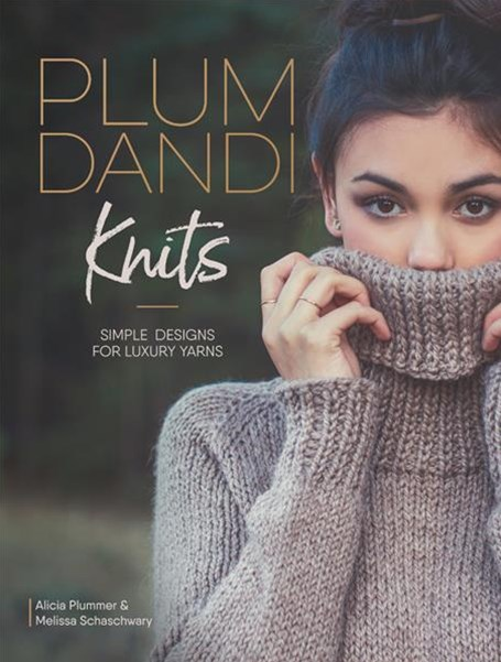 Plum Dandi Knits: Uncomplicated Designs for Luxury Yarns