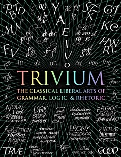 Trivium by John Michell, Rachel Grenon, Earl Fontainelle, Adina Arvatu, Andrew Aberdein, Octavia Wynne, Gregory Beabout (9781632864963) - HardCover - Education Teaching Guides
