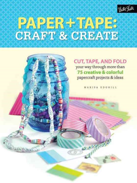 Paper & Tape: Craft & Create