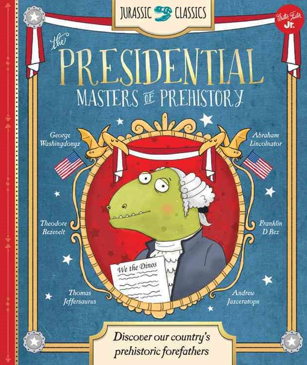 Jurassic Classics: The Presidential Masters of Prehistory