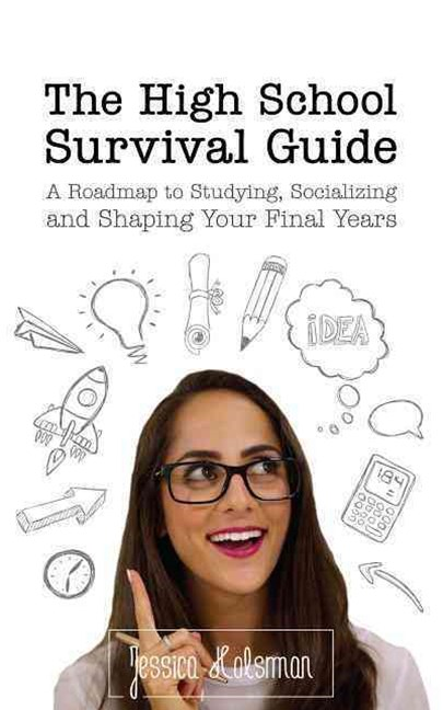 The High School Survival Guide