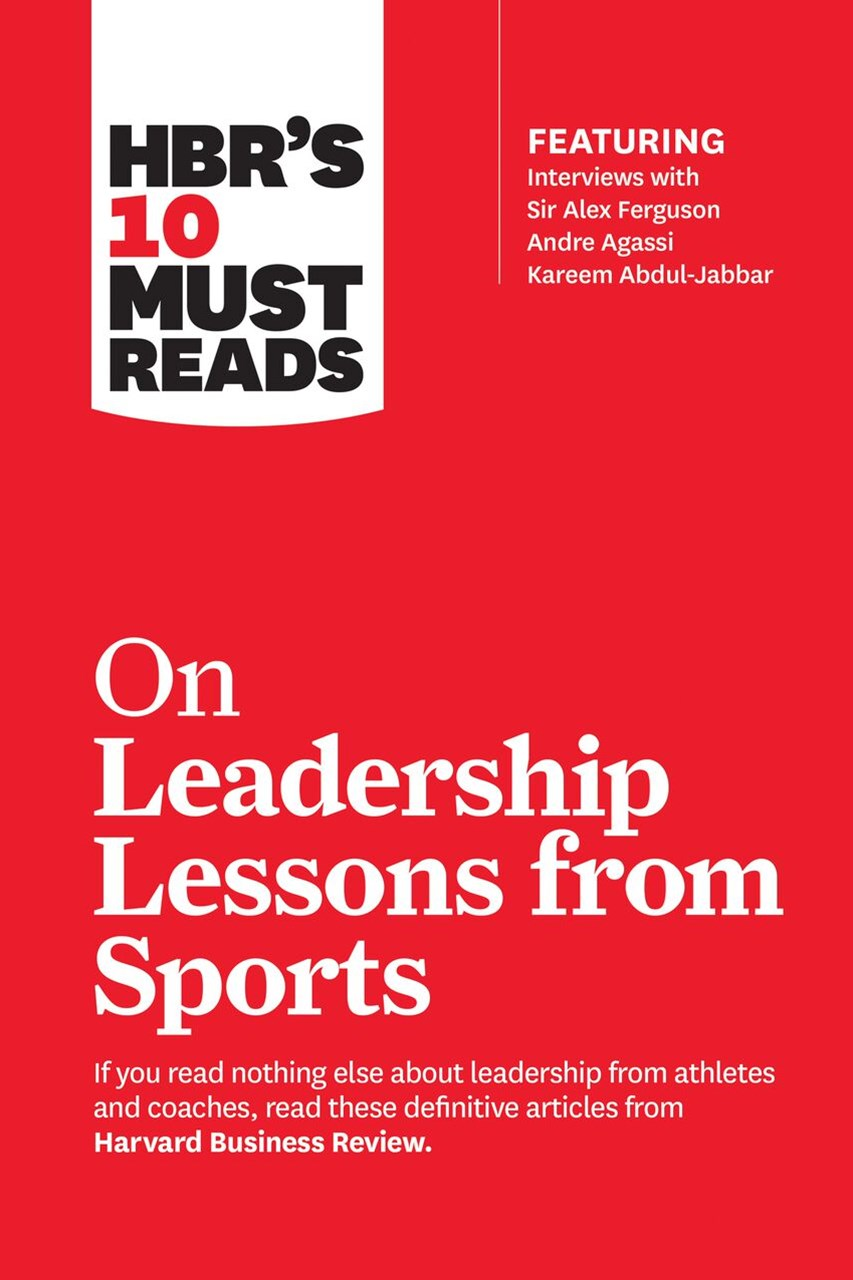 HBR's 10 Must Reads on Leadership Lessons from Sports