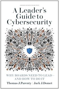 Leader's Guide to Cybersecurity by Thomas J. Parenty, Jack J. Domet (9781633697997) - HardCover - Business & Finance Ecommerce