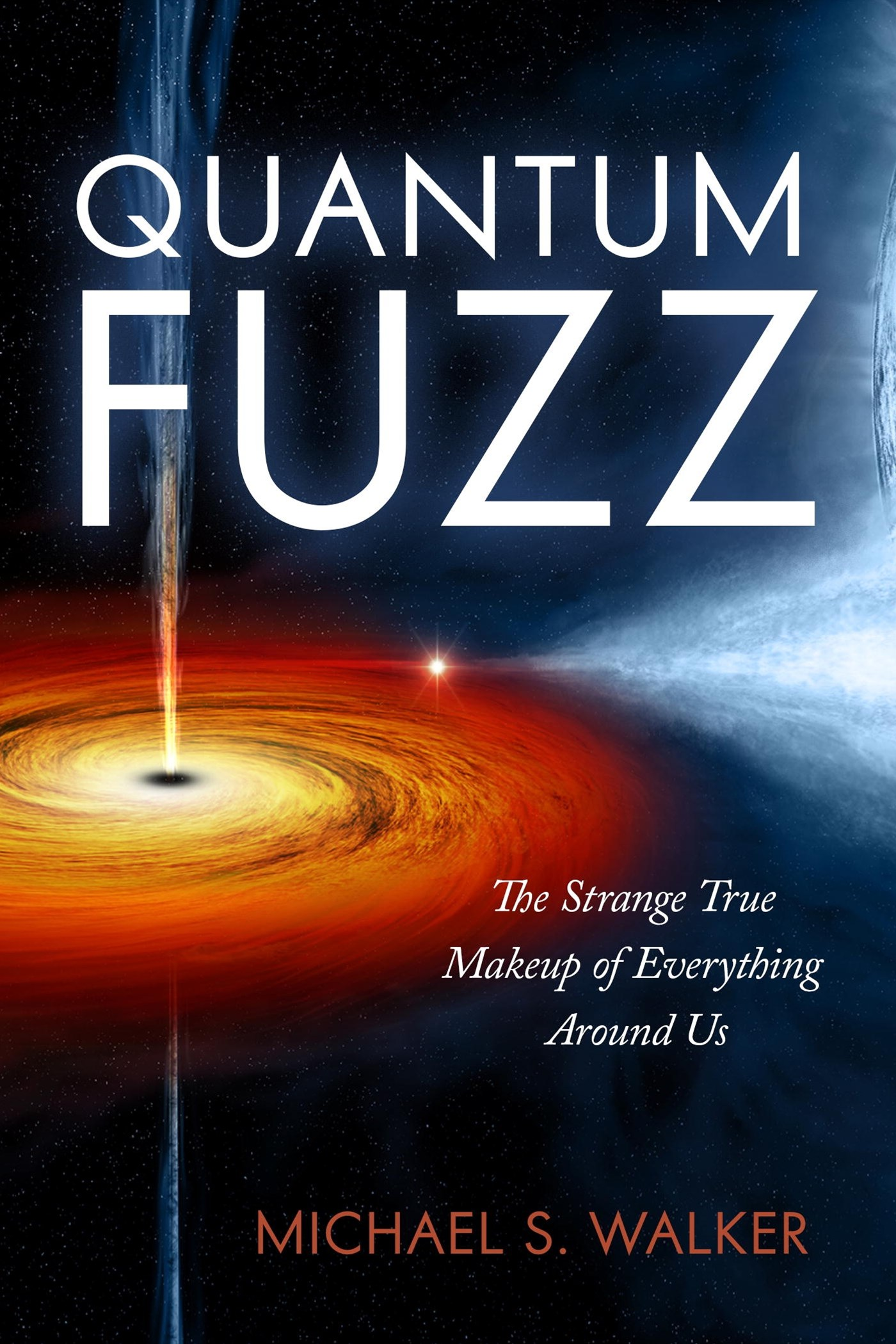 Quantum Fuzz: The Strange True Makeup of Everything Around