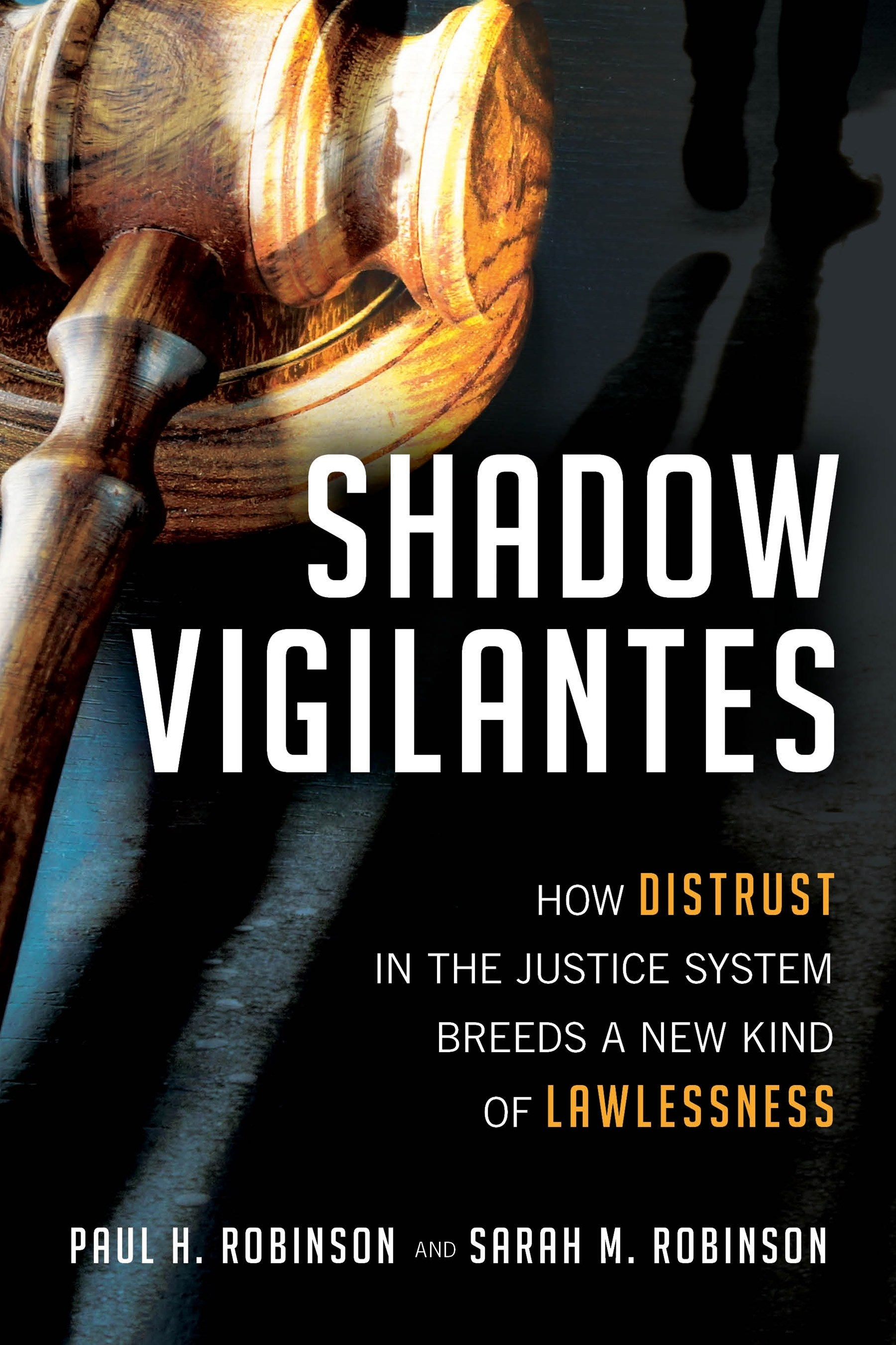 Shadow Vigilantes: How Distrust in the Justice System Breeds a New Kind of Lawlessness