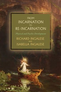 From Incarnation to Re-Incarnation by Richard Ingalese, Isabella Ingalese (9781633916852) - PaperBack - History