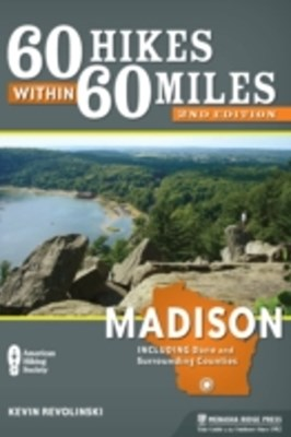60 Hikes Within 60 Miles: Madison