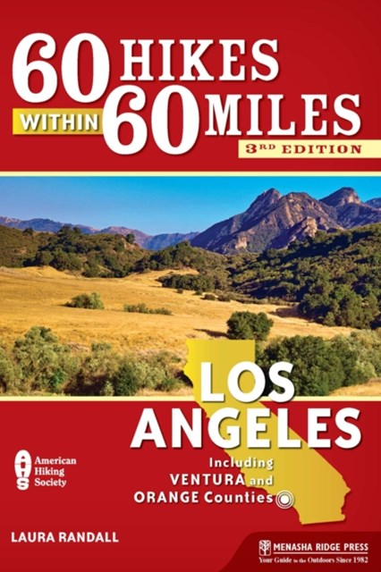 60 Hikes Within 60 Miles: Los Angeles