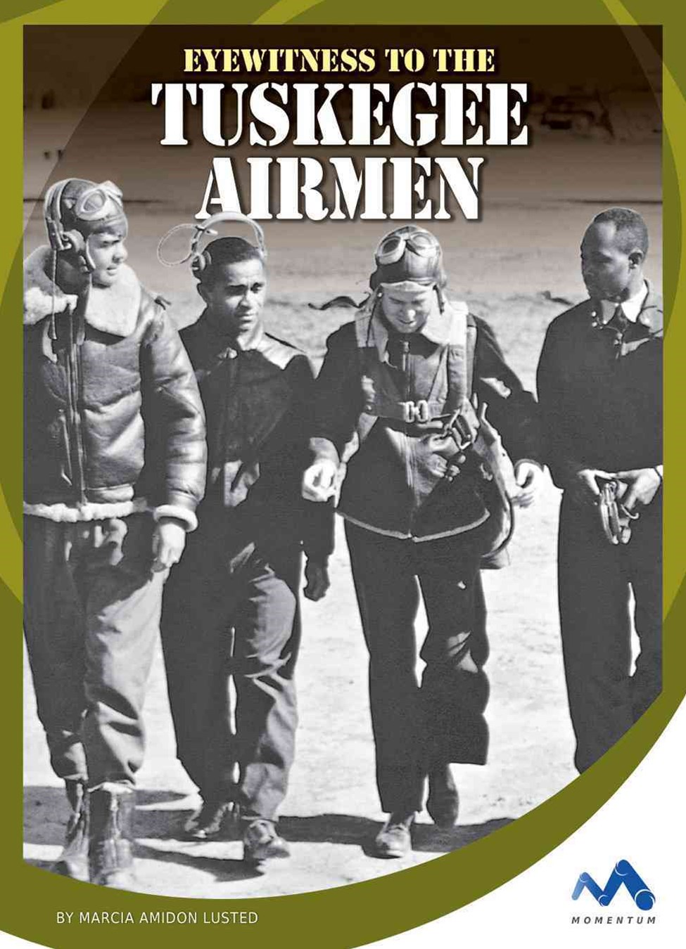 Eyewitness to the Tuskegee Airmen