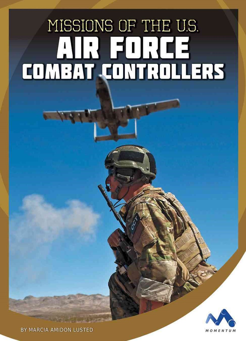 Missions of the U. S. Air Force Combat Controllers