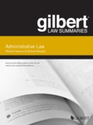 Gilbert Law Summary on Administrative Law, 15th