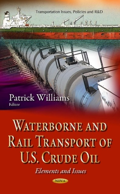 Waterborne and Rail Transport of U. S. Crude Oil