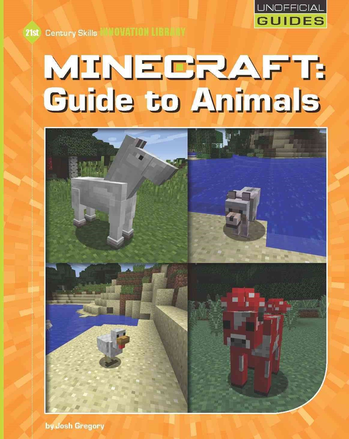 21st Century Skills Innovation Library: Minecraft: Guide to Animals