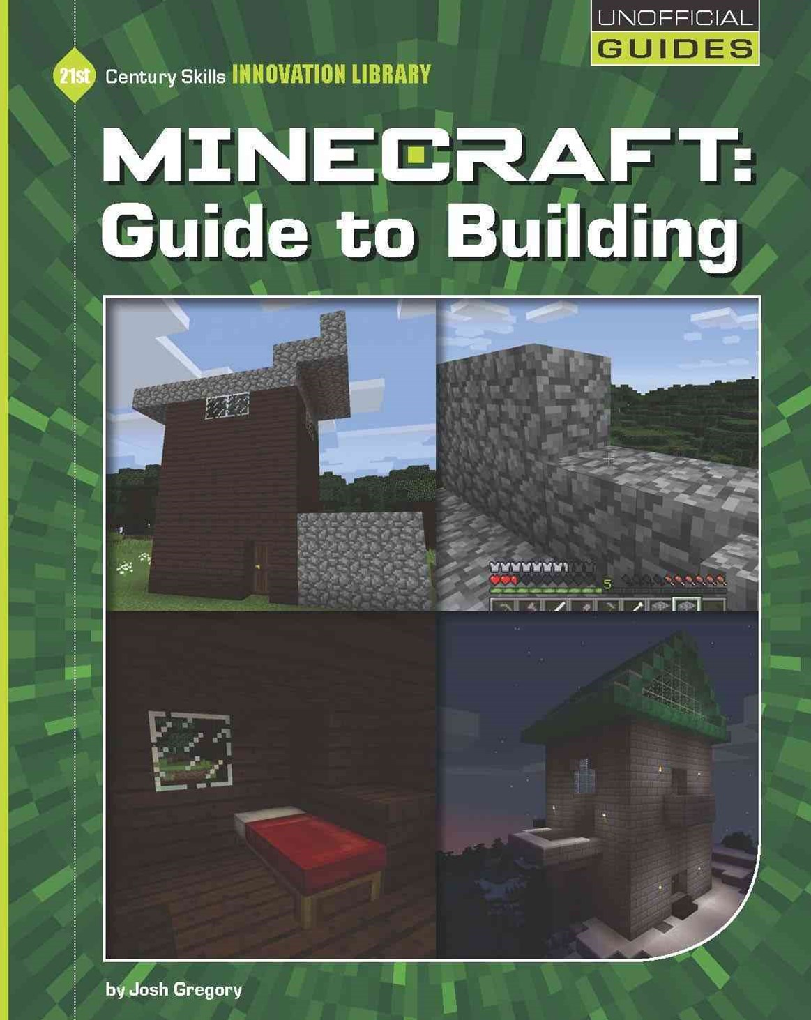 21st Century Skills Innovation Library: Minecraft: Guide to Building