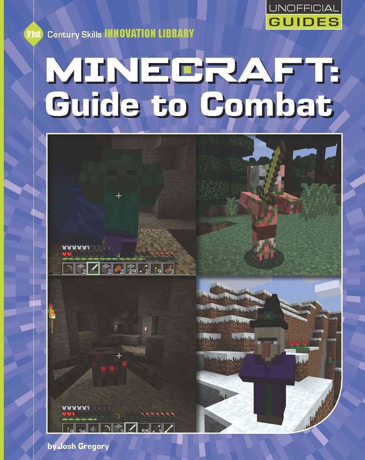 21st Century Skills Innovation Library: Minecraft: Guide to Combat