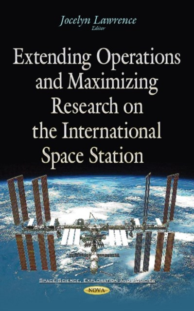 Extending Operations and Maximizing Research on the International Space Station