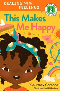 This Makes Me Happy by Courtney Carbone, Hilli Kushnir (9781635650389) - PaperBack - Children's Fiction
