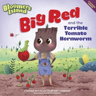 Big Red and the Terrible Tomato Hornworms by Courtney Carbone, Katya Longhi, Katya Longhi (9781635651102) - PaperBack - Non-Fiction Family Matters