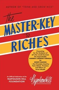 The Master-key to Riches by Napoleon Hill (9781640950627) - PaperBack - Business & Finance Careers