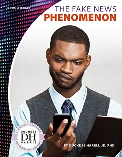 The Fake News Phenomenon by Duchess Harris (9781641852692) - PaperBack - Non-Fiction Family Matters