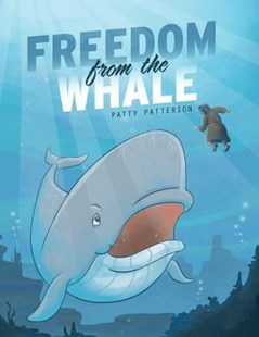 Freedom from the Whale by Patty Patterson (9781643180007) - PaperBack - Non-Fiction Animals