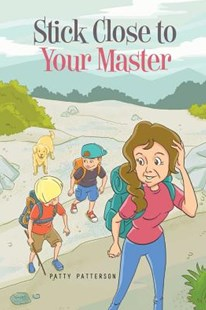 Stick Close to Your Master by Patty Patterson (9781643180021) - PaperBack - Non-Fiction Animals