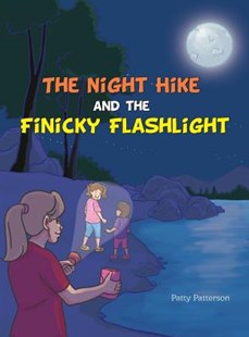 The Night Hike and the Finicky Flashlight by Patty Patterson (9781643180151) - HardCover - Non-Fiction Sport