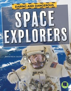 Space Explorers by Anastasia Suen (9781643691053) - PaperBack - Non-Fiction History