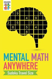 Mental Math Anywhere   Sudoku Travel Size by Senor Sudoku (9781645214069) - PaperBack - Craft & Hobbies Puzzles & Games