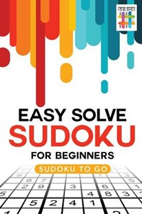 Easy Solve Sudoku for Beginners   Sudoku to Go by Senor Sudoku (9781645214137) - PaperBack - Craft & Hobbies Puzzles & Games