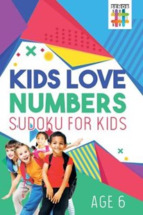 Kids Love Numbers   Sudoku for Kids Age 6 by Senor Sudoku (9781645214168) - PaperBack - Non-Fiction Art & Activity