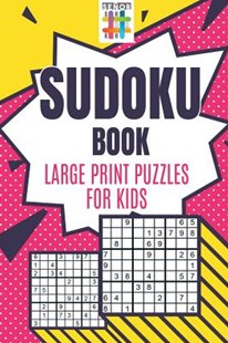 Sudoku Book Large Print Puzzles for Kids by Senor Sudoku (9781645214960) - PaperBack - Non-Fiction Art & Activity