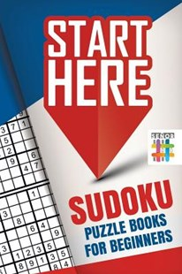 Start Here!   Sudoku Puzzle Books for Beginners by Senor Sudoku (9781645215189) - PaperBack - Non-Fiction Art & Activity