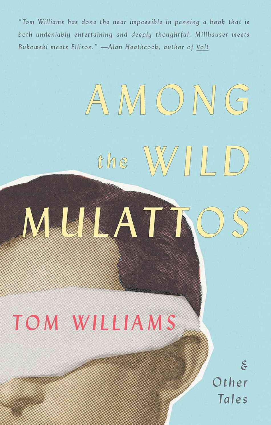 Among the Wild Mulattos and Other Tales