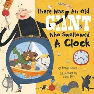 There Was an Old Giant Who Swallowed a Clock by Becky Davies, Elina Ellis (9781680100761) - HardCover - Children's Fiction Intermediate (5-7)