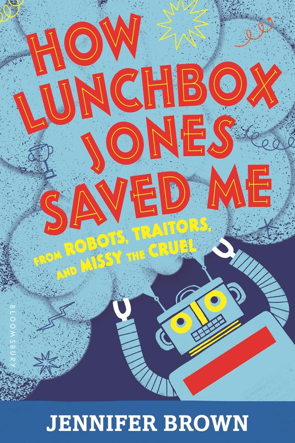 How Lunchbox Jones Saved Me from Robots,