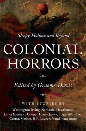 Colonial Horrors Sleepy Hollow and Beyond