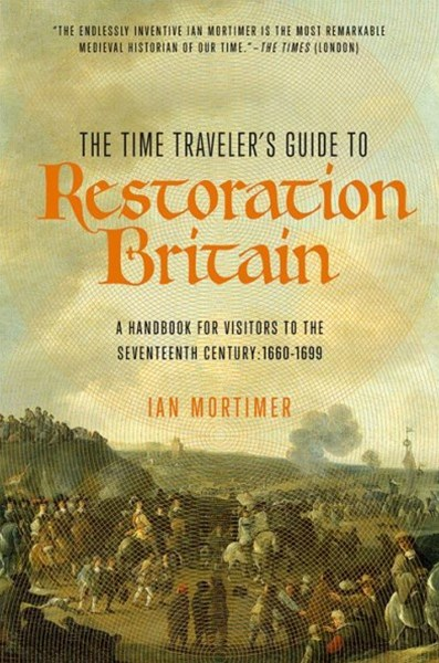 The Time Traveler's Guide to Restoration Britain