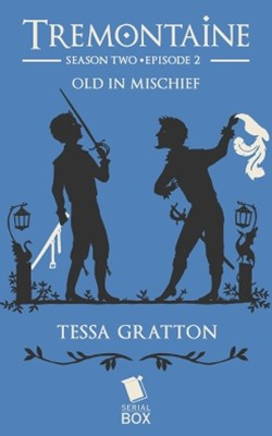 Old in Mischief (Tremontaine Season 2 Episode 2)