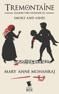 Smoke and Ashes (Tremontaine Season 2 Episode 12)